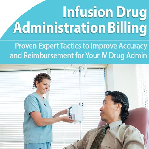 Infusion Drug Administration Billing and Supervision: Boost Pay-up
