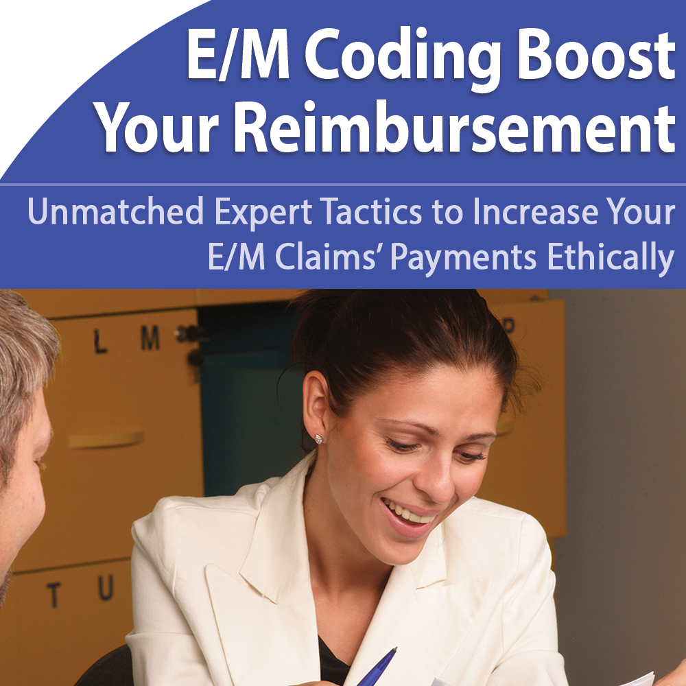 E/M Coding: Unmatched Expert Tactics to Boost Your Payup