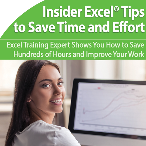 Excel® Tips and Tactics: Save Yourself Hours