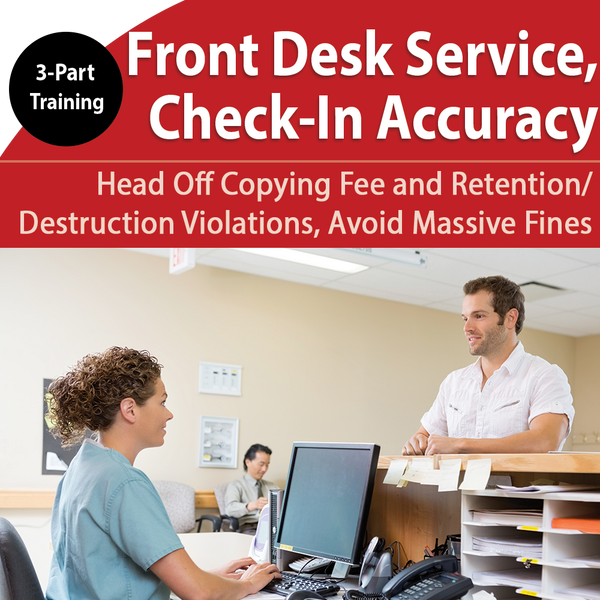 3-Part Front Desk Training: Build a First-Rate Phone Etiquette Plan, Boost Check-In Accuracy, Head Off Patient Disasters