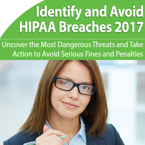 HIPAA: Identify Breaches Fast and Stop Penalties