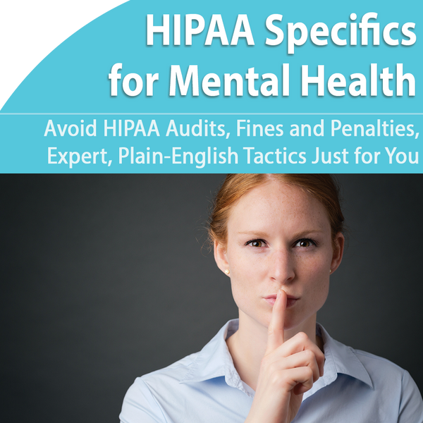 HIPAA Specifics for Mental Health
