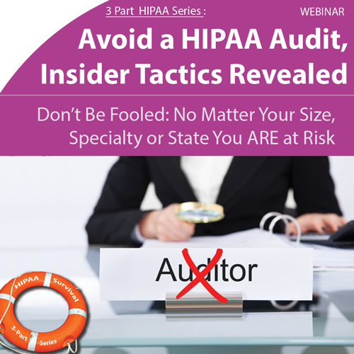 Avoid a HIPAA Audit Insider Tactics Revealed