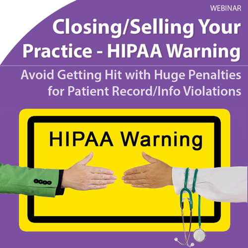 Closing Selling Your Practice HIPPA Warning