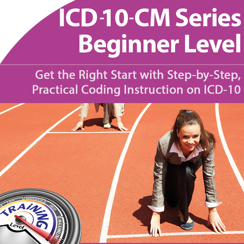 ICD-10 for Beginners: Get the Right Start to Succeed