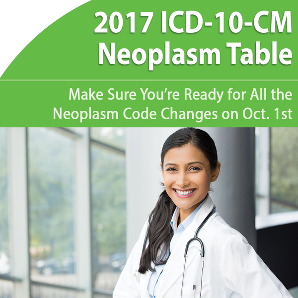 ICD-10 Neoplasm Table:  Eliminate Confusion, Boost Pay-up