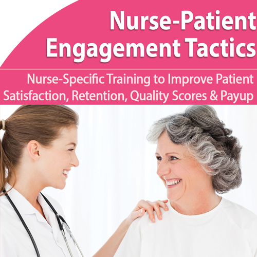 Nurse-Patient Engagement: Improve Satisfaction and Profitability