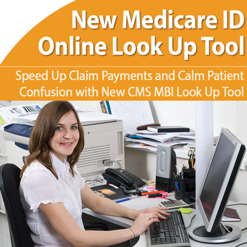 Utilize CMS New Look up Tool to Avoid Denials and Lost Revenue
