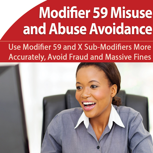 Modifier 59: Stop Misuse and Audits