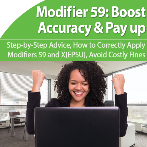 Modifier 59: Stop Misuse and Avoid Costly Penalties