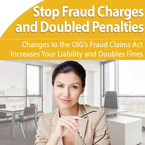 False Claims Act: Stop Changes from Costing You Thousands