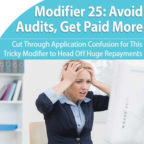 Modifier 25: Cut Confusion, Get Paid More