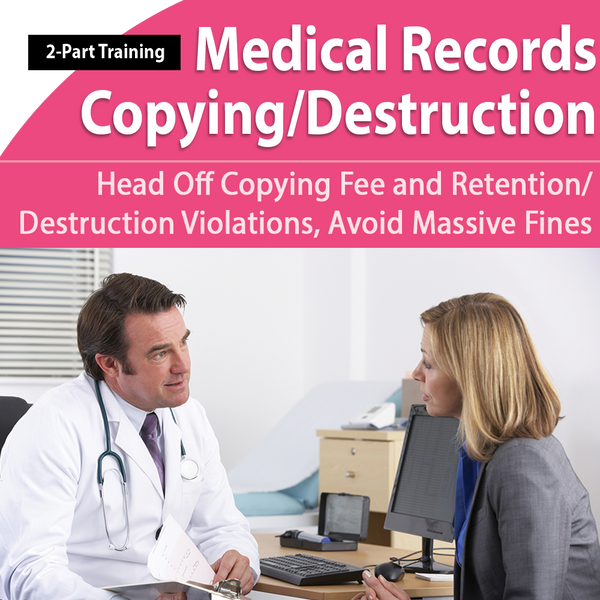 2-Part Training: Medical Records Copying and Destruction