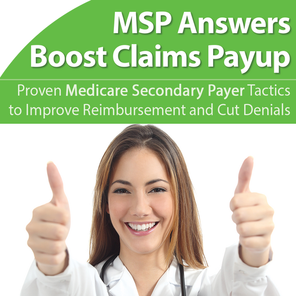Medicare Secondary Payers: Boost Pay-up, Avoid Fines