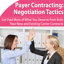 Payer Contracting: Get More of What You Deserve