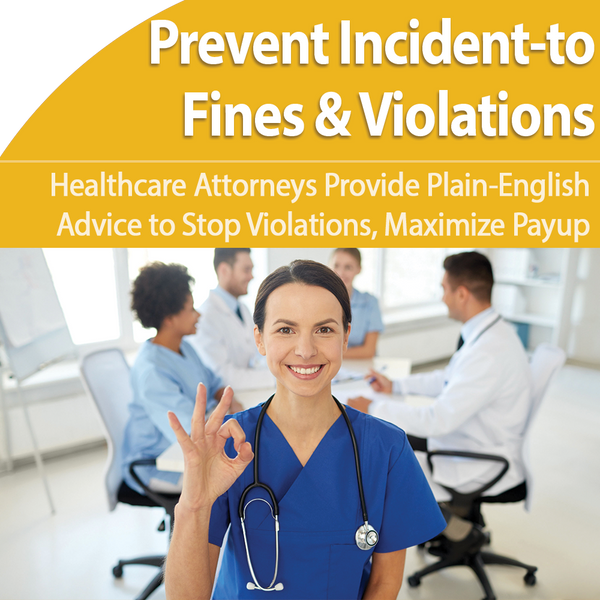 Incident-to Billing: Maximize Payup, Avoid Fraud Claims and Penalties
