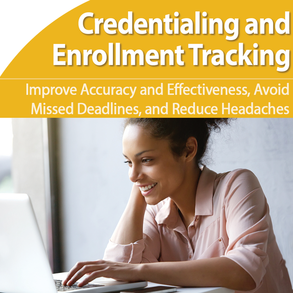 Provider Credentialing & Enrollment Monitoring Tools to Improve Accuracy and Reduce Headaches - March 13th @ 1pm ET