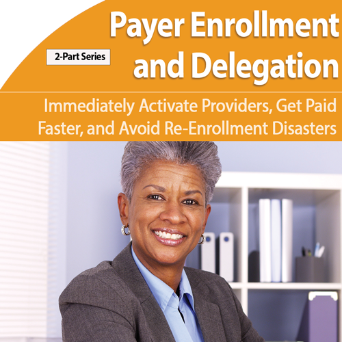 2-Part Training: Payer Enrollment & Credentialing Delegation