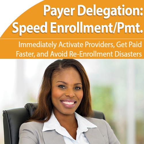 Payer Delegation: Speed Up Enrollment and Get Paid Faster