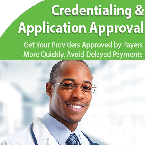 Credentialing & Applications: Get Your Providers Approved Faster by Payers