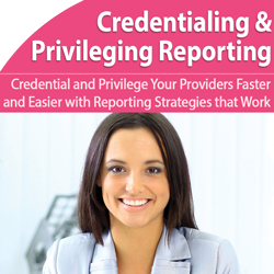 Credentialing/Privileging Reporting