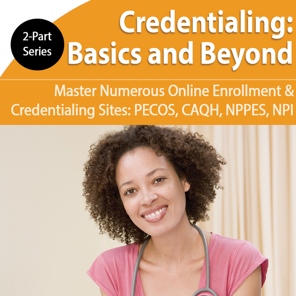 2-Part Training for Provider Credentialing: Basics and Beyond