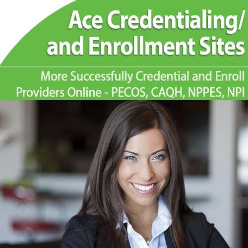 Credentialing/Enrollment: Master Multiple Online Sites