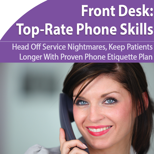 Front Desk: First-Rate Phone Etiquette for Your Practice - August 21st @ 1pm ET