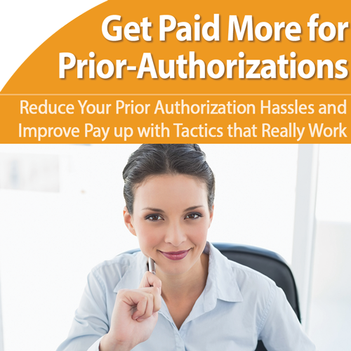 Prior Authorizations: A-Z Tactics to Get More Services Paid