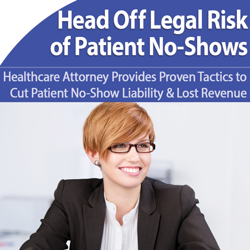 Patient No-Shows: Reduce Legal Risk and Lost Revenue