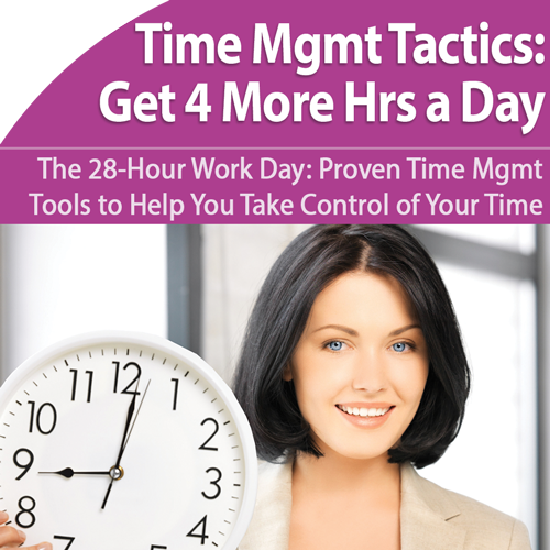Time Management: Gain 4 More Hours a Day