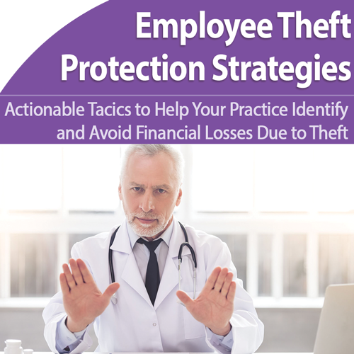 Employee Theft: Prevent Your Medical Practice from Being a Target - July 25th @ 1pm ET
