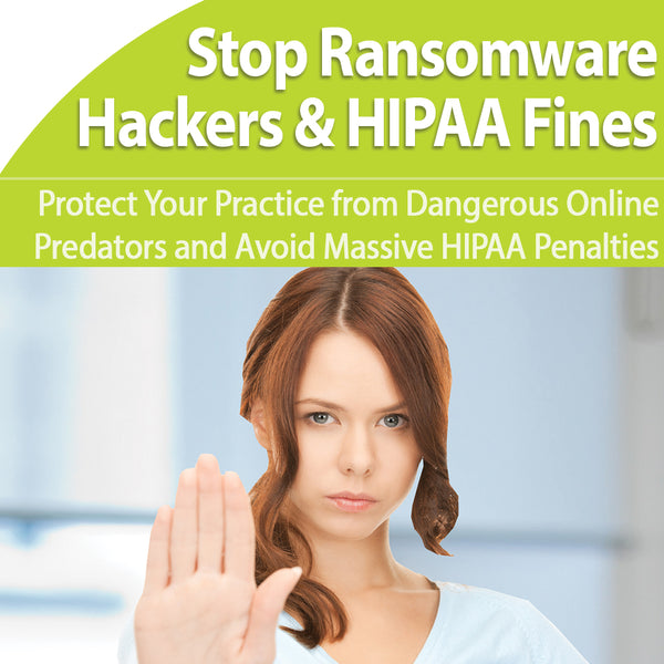 HIPAA and Ransomware:  Protect Against Attacks and Violation Penalties