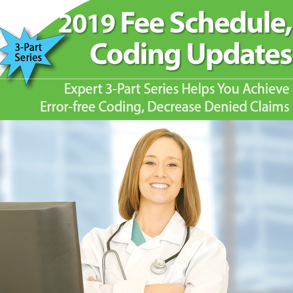 3-Part Training: 2019 Fee Schedule, CPT and ICD-10-CM Changes