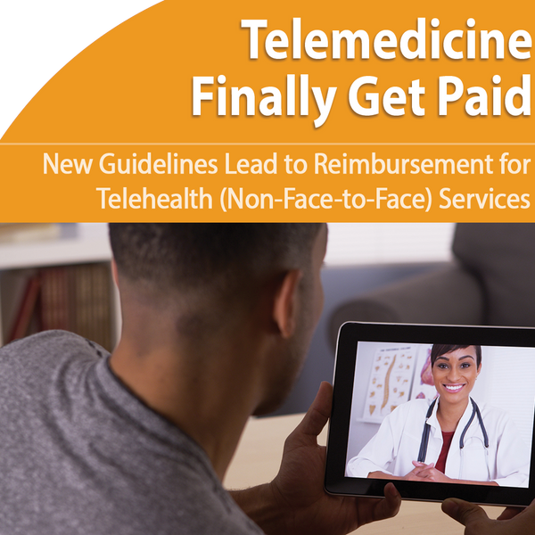 Telemedicine: Get Paid for Non-Face-to-Face Services