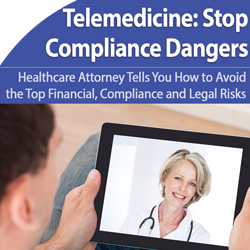 Telemedicine: Combat the Top Compliance Nightmares