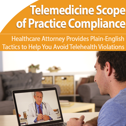 Telemedicine: Avoid Scope-of-Practice Violations