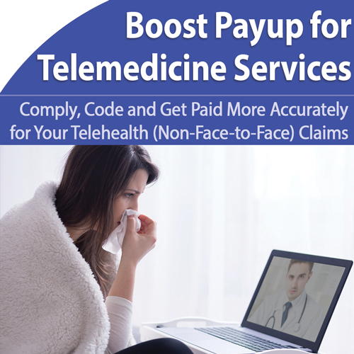Telehealth: Get Paid for More of Your Non-Face-to-Face Services