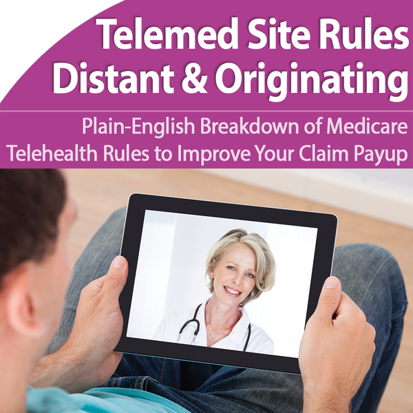 Telemedicine 2019: Master Distant and Originating Site Rules