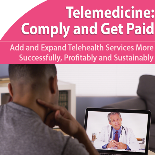 Telehealth: Improve Patient Care and Build Revenue