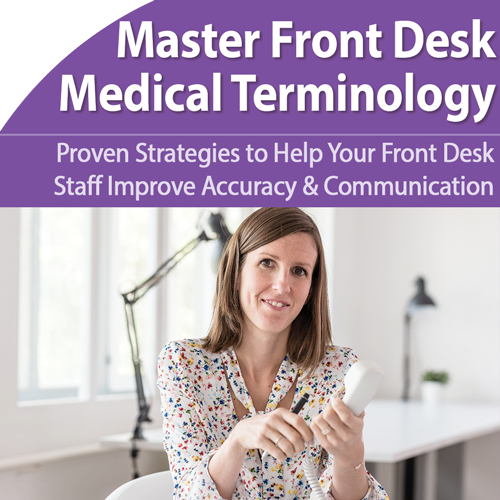 Medical Terminology for Your Front Desk Staff - November 28th @ 1pm ET