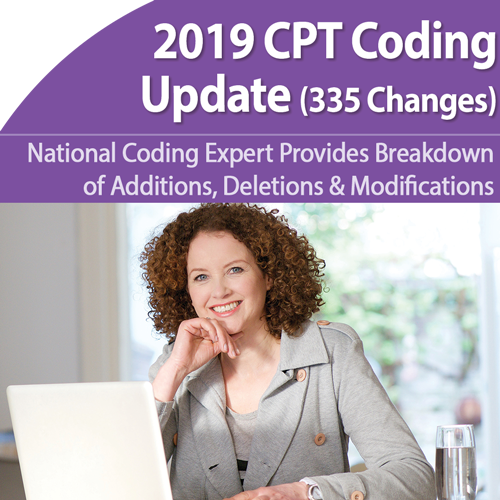2019 CPT Coding Update - December 19th @ 1pm ET