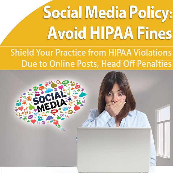 Social Media HIPAA Policy: Head Off Violations