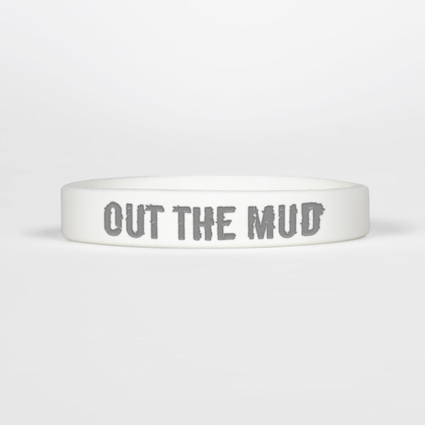 Out The Mud Motivational Wristband
