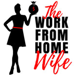 The Work From Home Wife