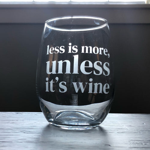 Less is More Unless it's Wine Stemless Wine Glass