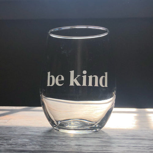 Be Kind Stemless Wine, Rocks or Beer Can Glass