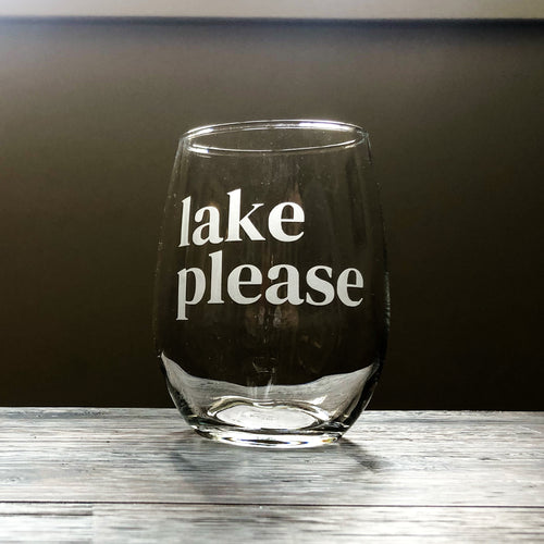 Lake Please Stemless Wine, Rocks or Beer Can Glass