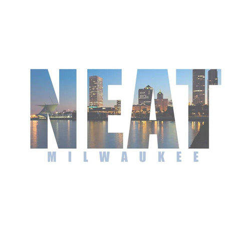 Hey Milwaukee, NEAT is coming for ya!