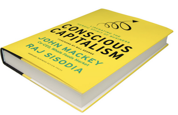 Conscious Capitalism, John Mackey, Raj Sisodia, Container Store, Whole Foods, Business Books